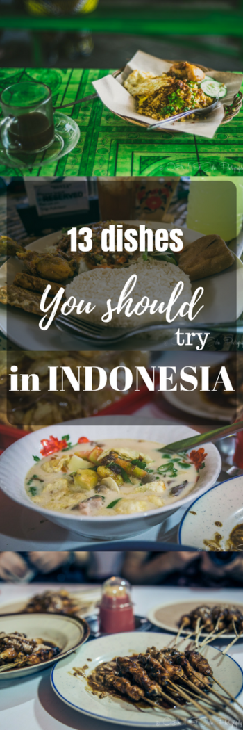 Indonesian food offers so much more than Nasi Goreng! 30 days and 90 meals later we discovered 13 to add to your list of must try Indonesian food!