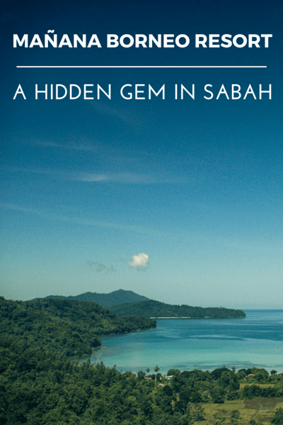 Mañana Borneo Resort - A Hidden Gem in Sabah