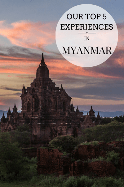 Our top 5 experiences in Myanmar