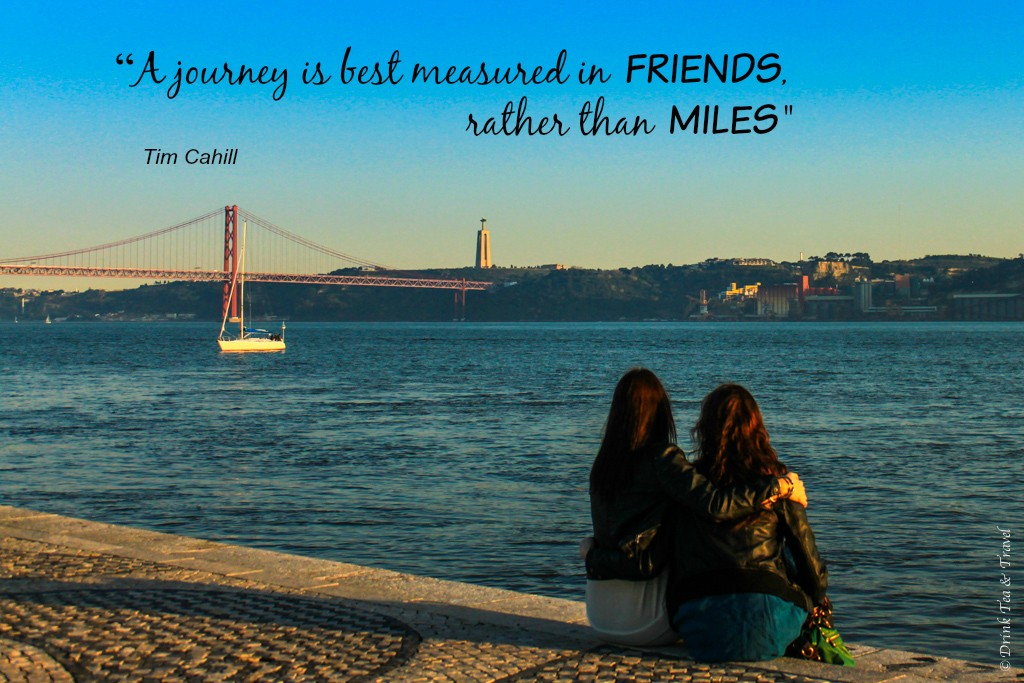 Inspirational Travel Photos: A journey is best measured in Friends rather than miles. Tim Cahill