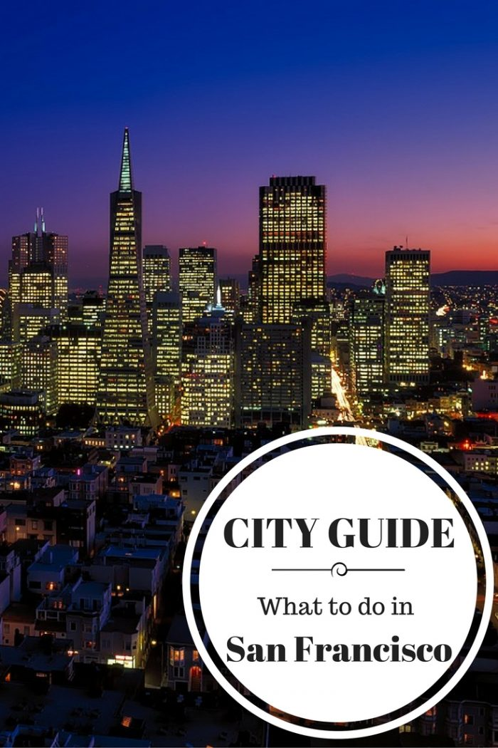 """""""What to do in San Francisco, when to go, where to stay, where to eat and other tips for visiting"""