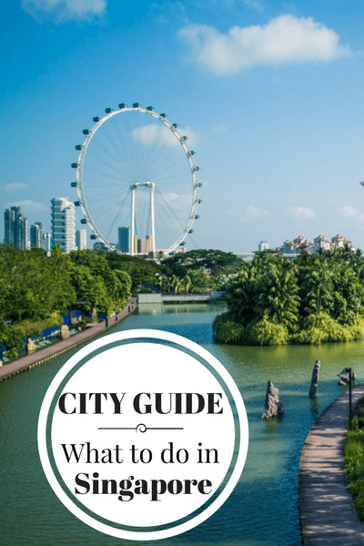 What to do in Singapore, where to stay, what to eat and other great tips on visiting the Little Red Dot.