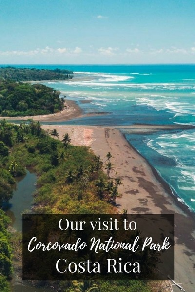 Our visit to Corcovado National Park Costa Rica