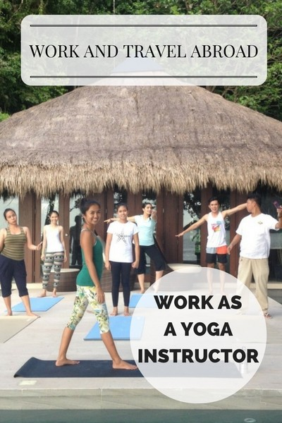 WORK AND TRAVEL ABROAD Work as a Yoga Instructor