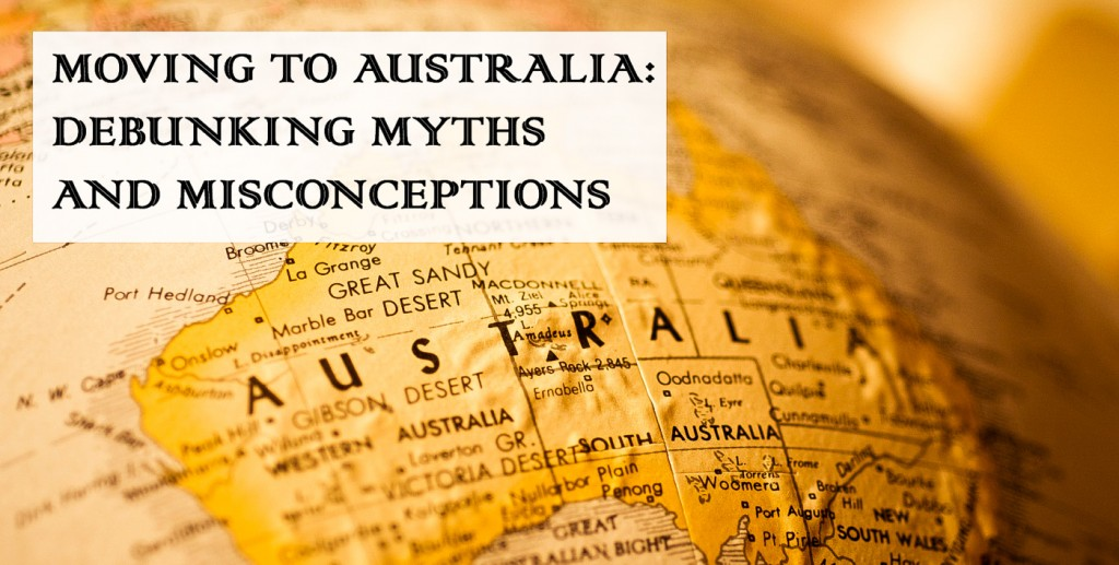 Moving to Australia: debunking Myths and Misconceptions